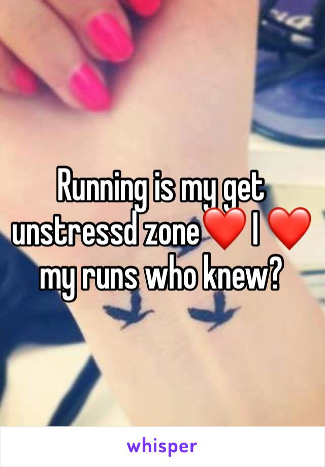 Running is my get unstressd zone❤️ I ❤️ my runs who knew?