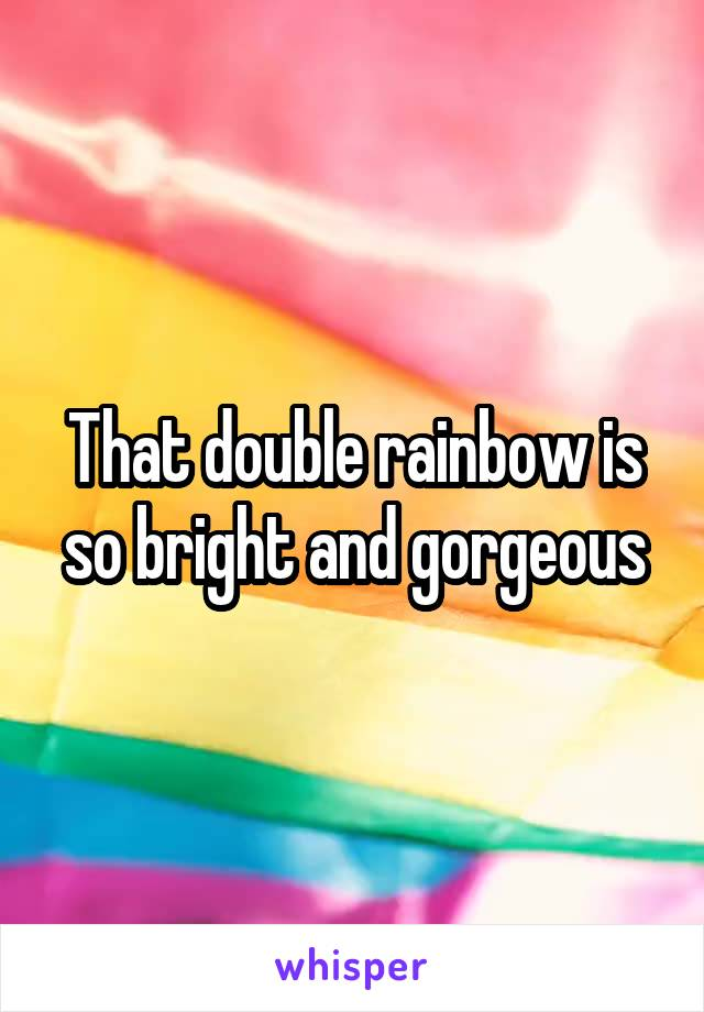That double rainbow is so bright and gorgeous