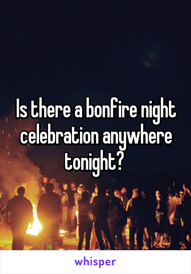 Is there a bonfire night celebration anywhere tonight?