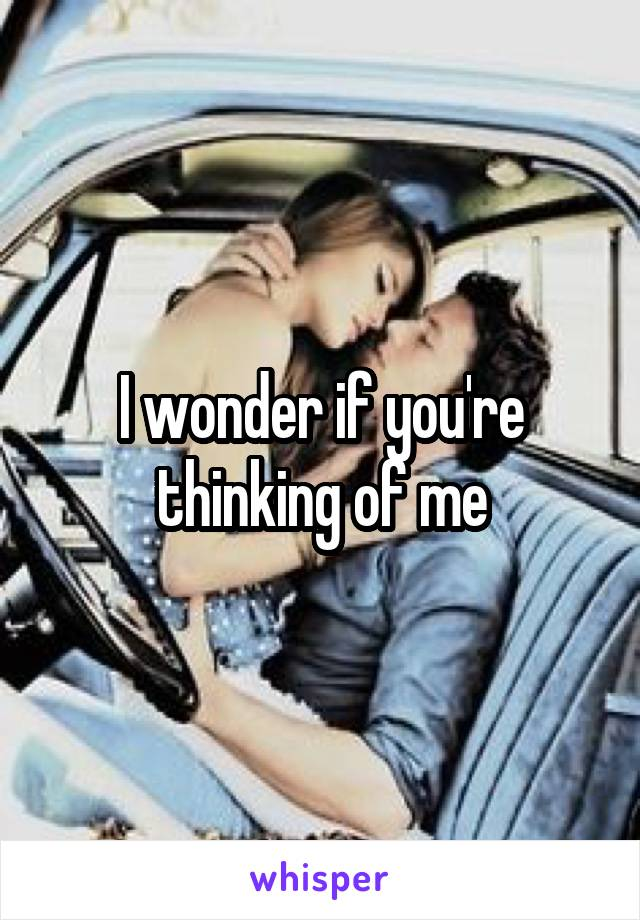 I wonder if you're thinking of me