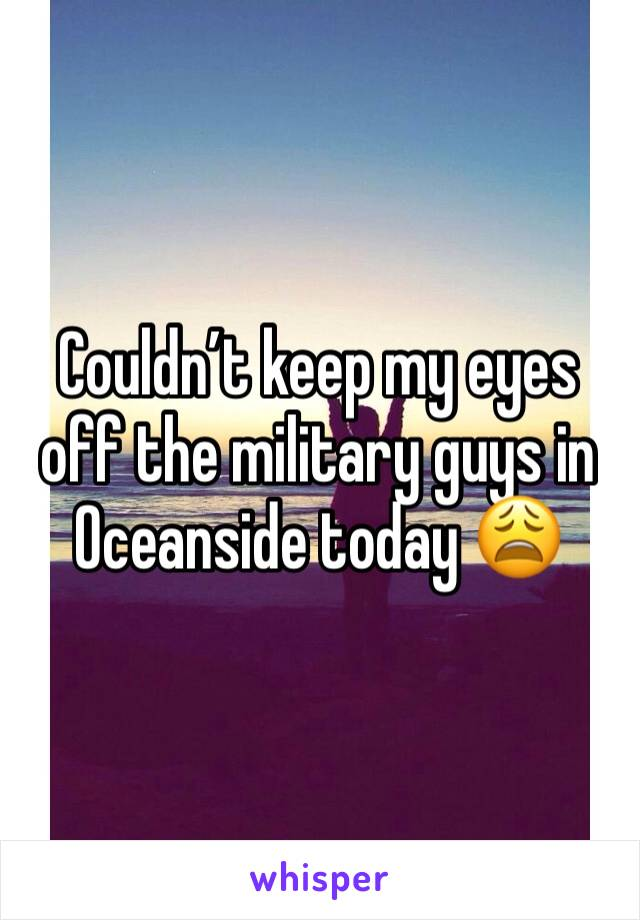 Couldn't keep my eyes off the military guys in Oceanside today 😩