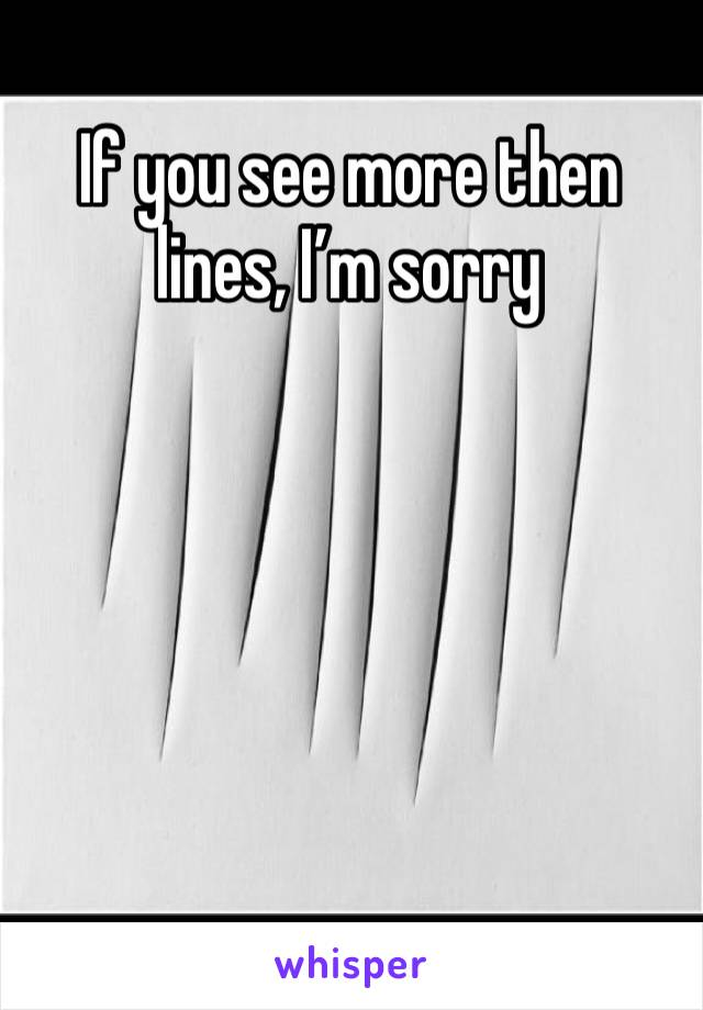 If you see more then lines, I'm sorry