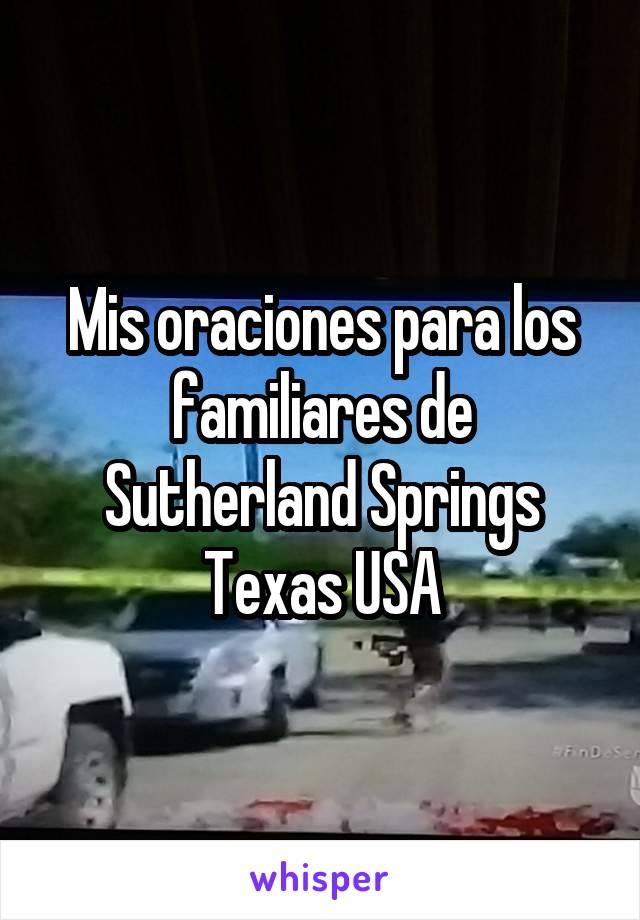 Mis oraciones para los familiares de Sutherland Springs Texas USA