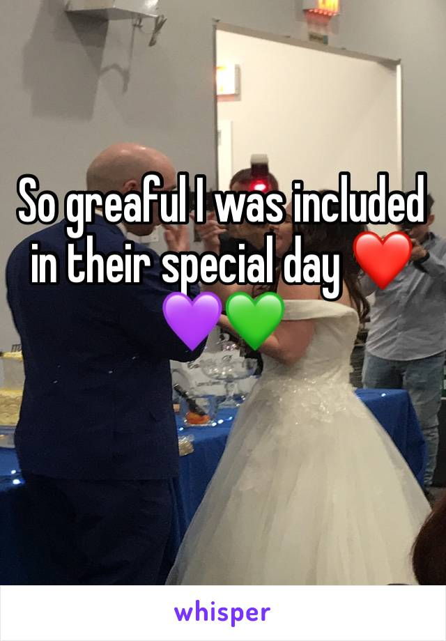 So greaful I was included in their special day ❤️💜💚