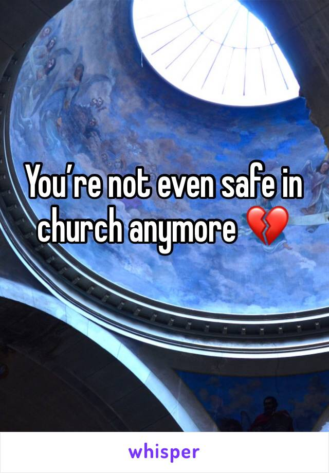 You're not even safe in church anymore 💔