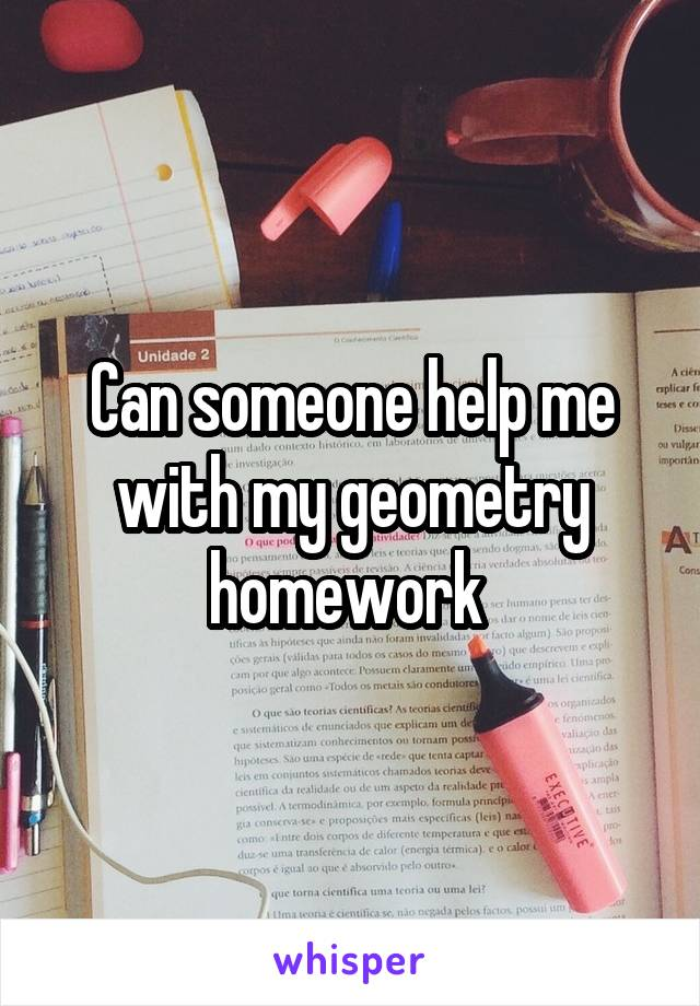 Can someone help me with my geometry homework