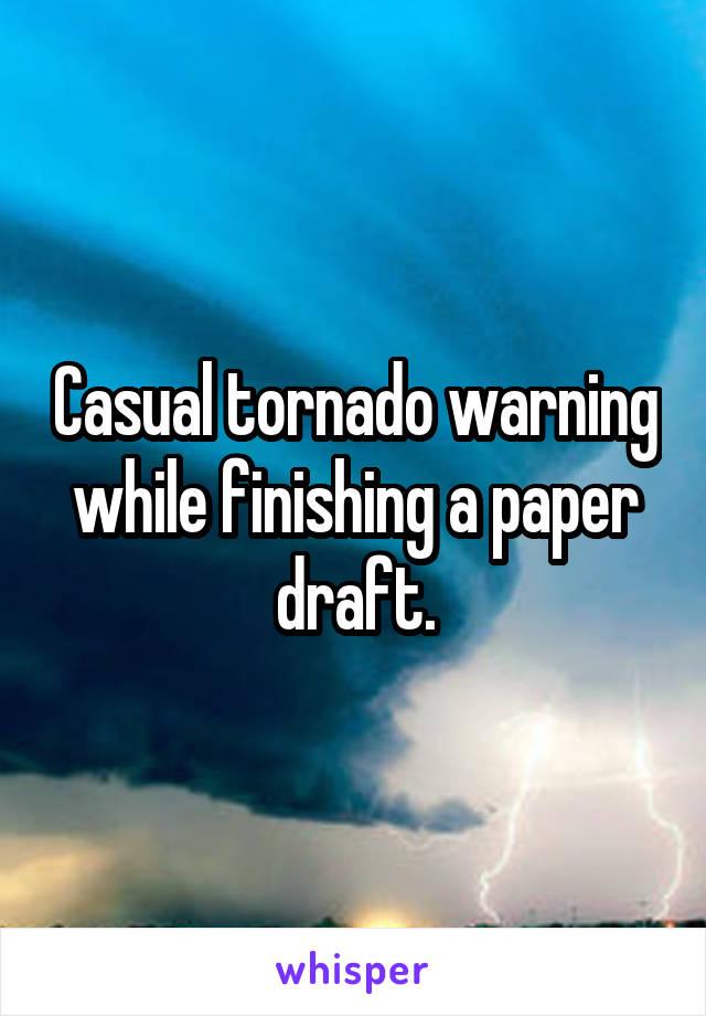 Casual tornado warning while finishing a paper draft.