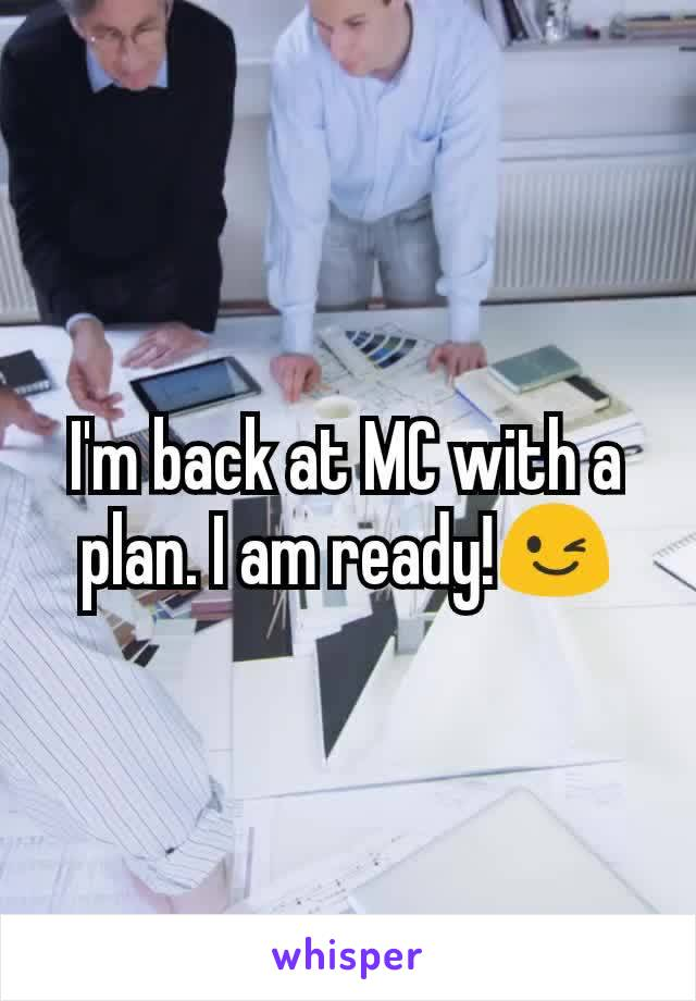 I'm back at MC with a plan. I am ready!😉
