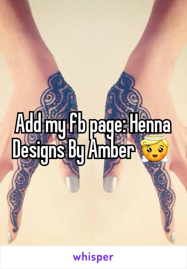 Add my fb page: Henna Designs By Amber 😇