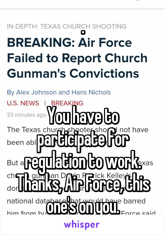 .    You have to participate for regulation to work. Thanks, Air Force, this one's on you.