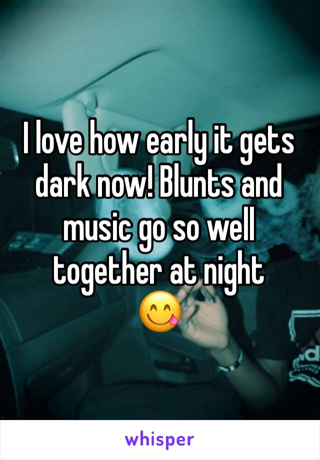 I love how early it gets dark now! Blunts and music go so well together at night 😋