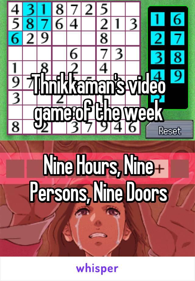 Thnikkaman's video game of the week  Nine Hours, Nine Persons, Nine Doors
