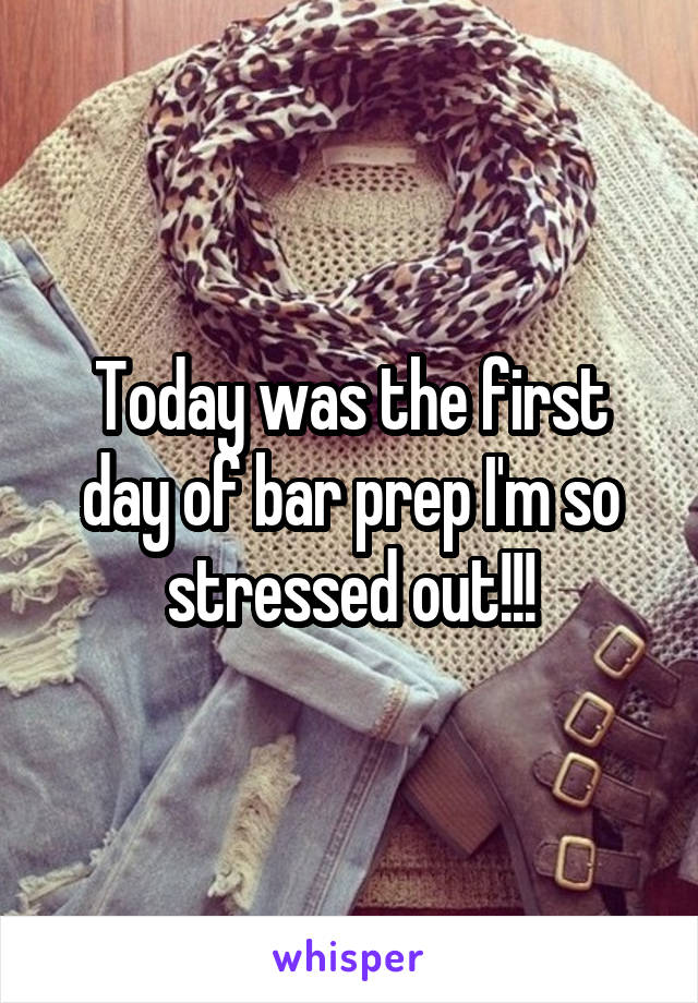 Today was the first day of bar prep I'm so stressed out!!!