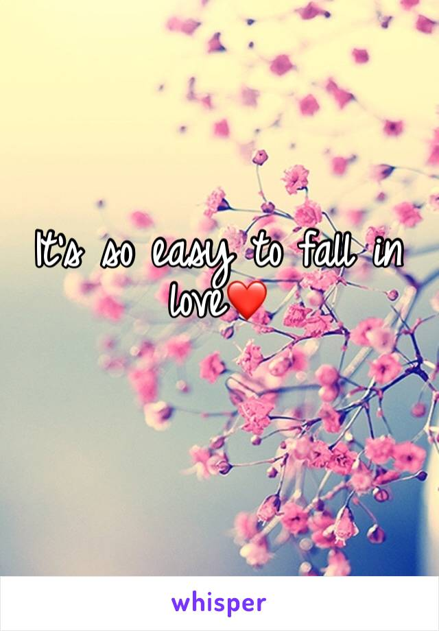 It's so easy to fall in love❤️
