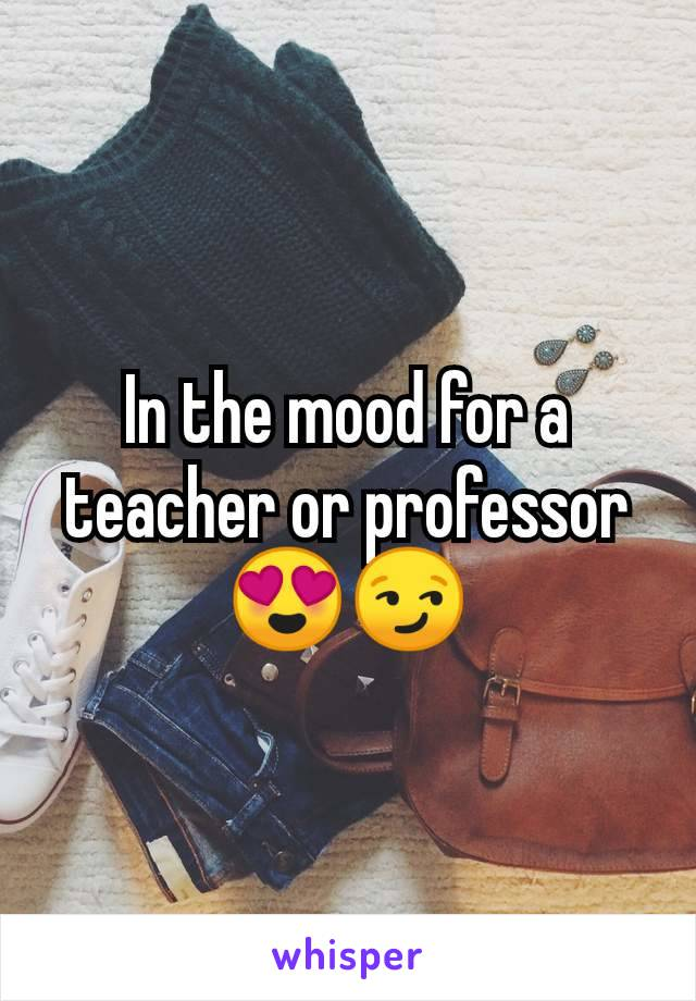 In the mood for a teacher or professor 😍😏