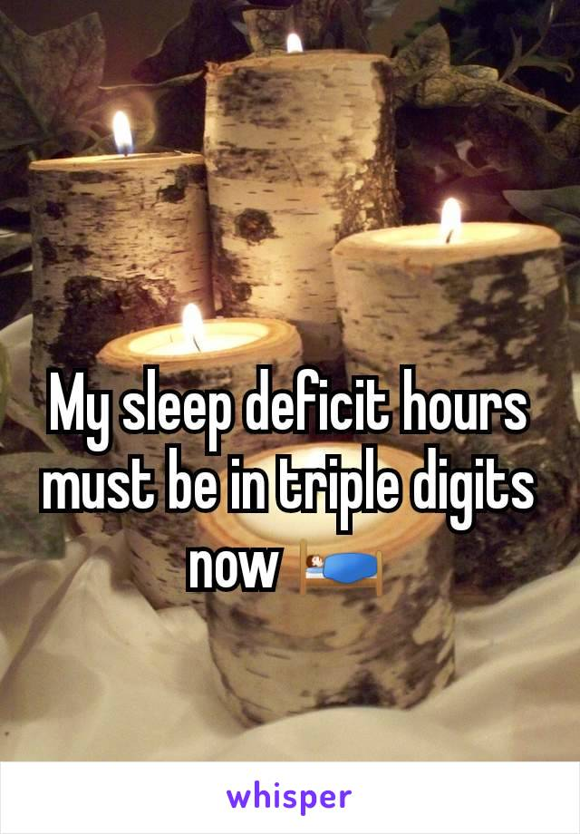 My sleep deficit hours must be in triple digits now 🛌