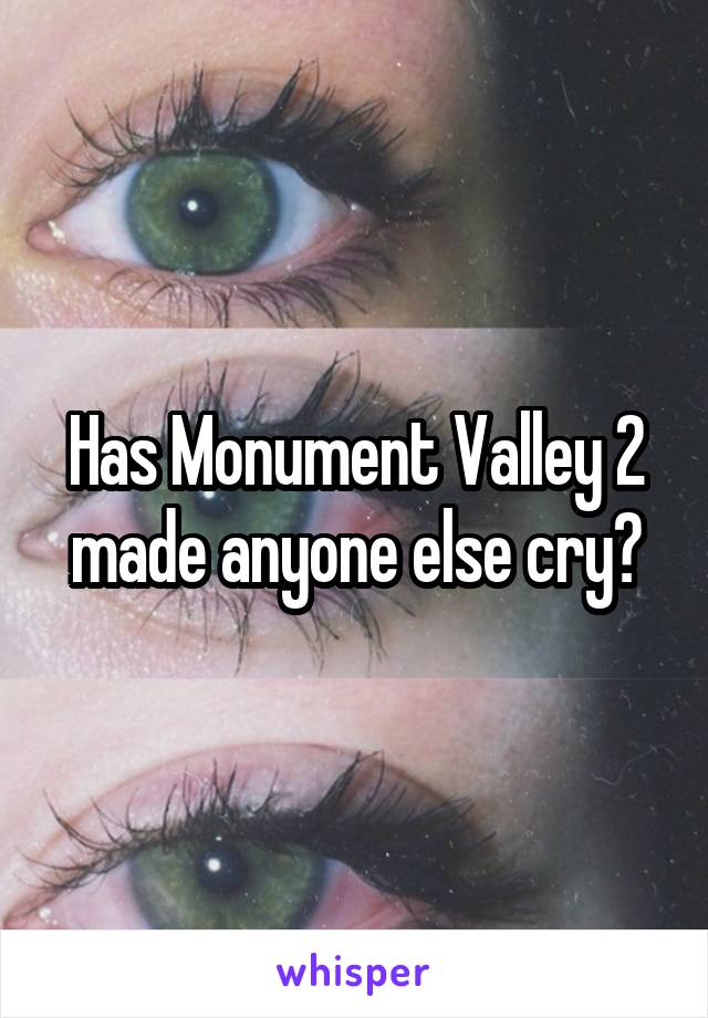 Has Monument Valley 2 made anyone else cry?
