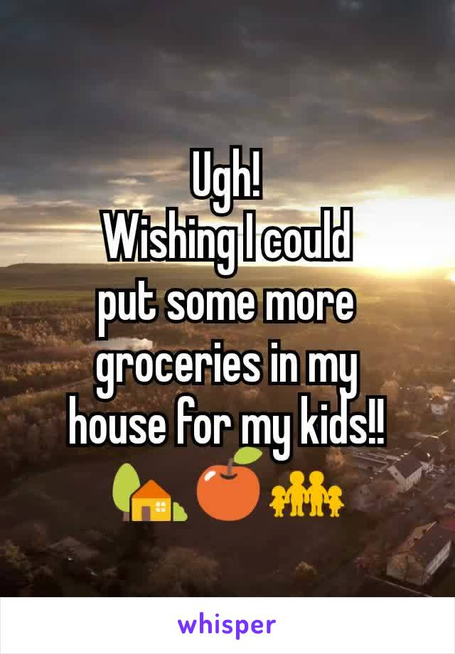 Ugh! Wishing I could put some more groceries in my house for my kids!! 🏡🍎👨‍👨‍👧‍👧