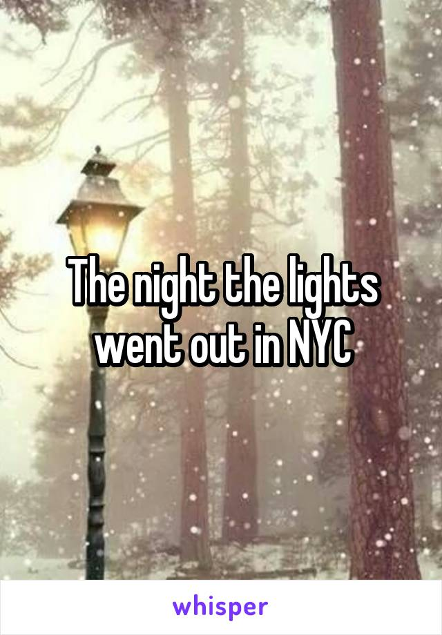 The night the lights went out in NYC