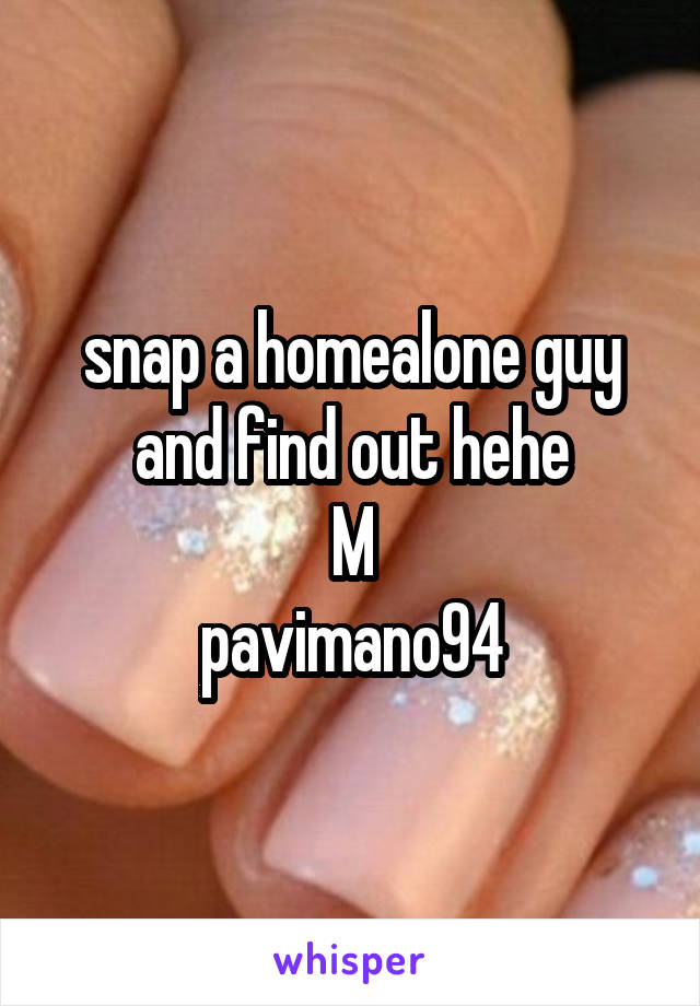 snap a homealone guy and find out hehe M pavimano94