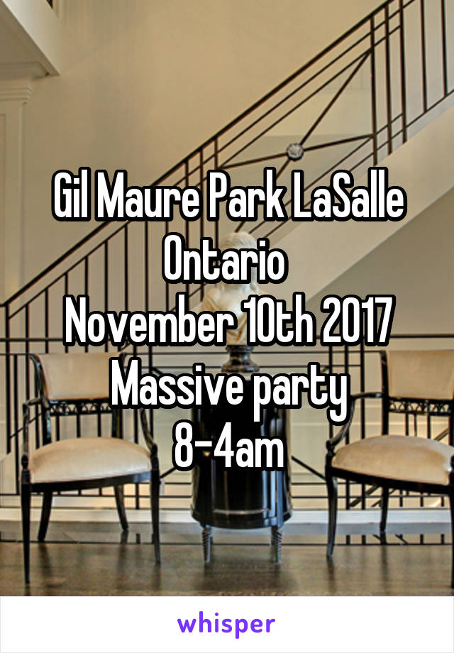 Gil Maure Park LaSalle Ontario  November 10th 2017 Massive party 8-4am