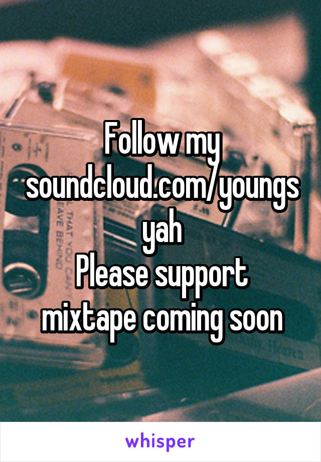 Follow my soundcloud.com/youngsyah Please support mixtape coming soon