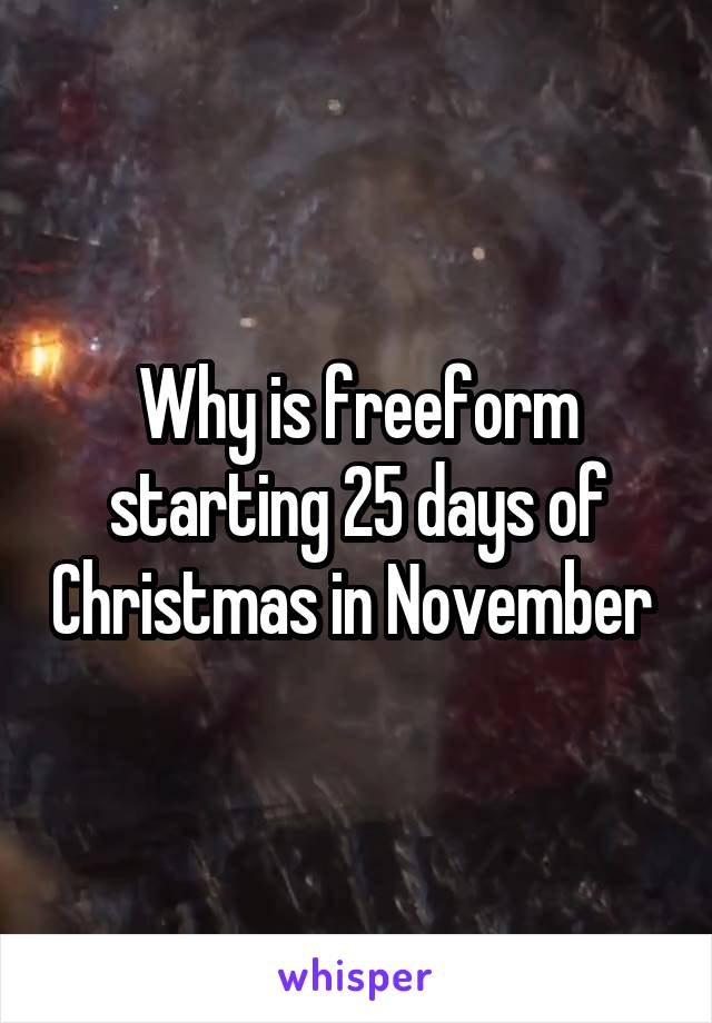 Why is freeform starting 25 days of Christmas in November