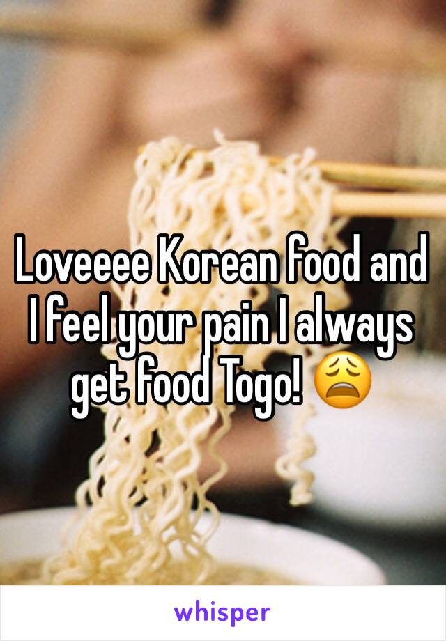Loveeee Korean food and I feel your pain I always get food Togo! 😩