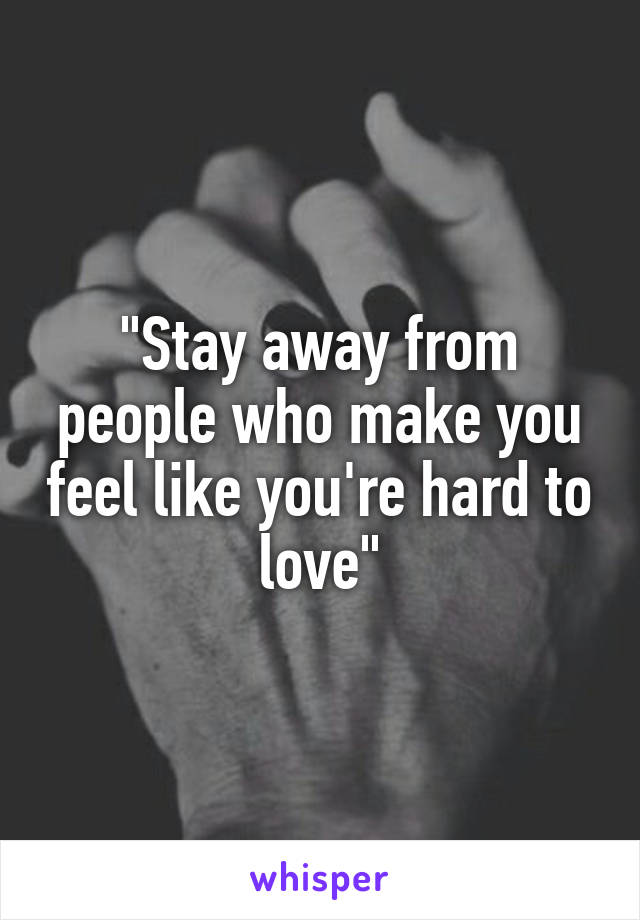 you re hard to love