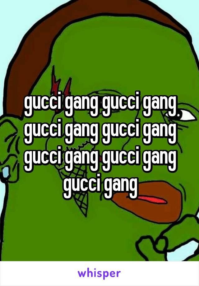 gucci gang gucci gang gucci gang gucci gang gucci gang gucci gang gucci gang