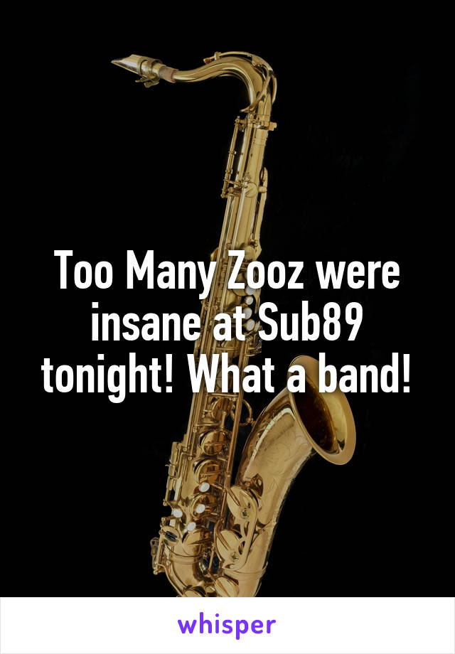 Too Many Zooz were insane at Sub89 tonight! What a band!