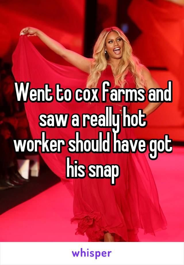 Went to cox farms and saw a really hot worker should have got his snap