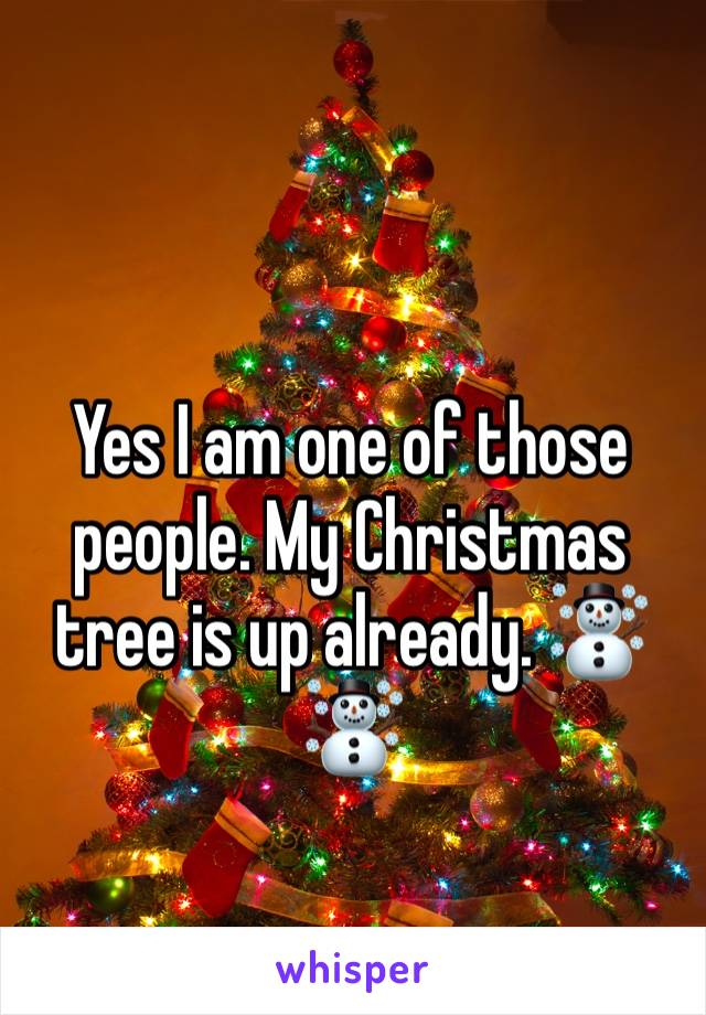 Yes I am one of those people. My Christmas tree is up already. ☃️☃️