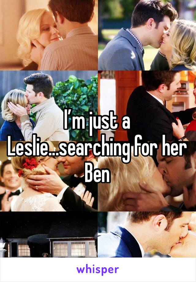 I'm just a Leslie...searching for her Ben