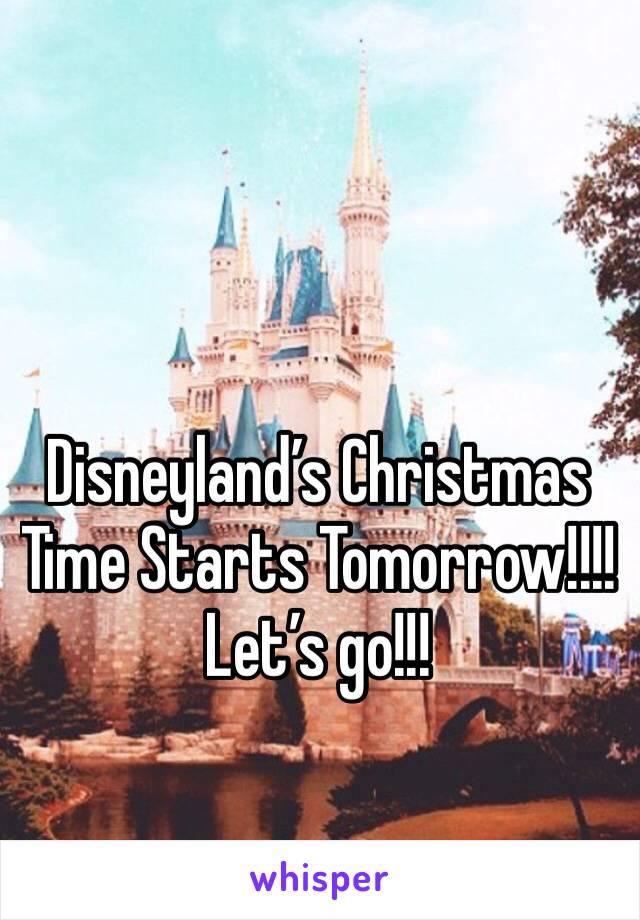 Disneyland's Christmas Time Starts Tomorrow!!!!  Let's go!!!