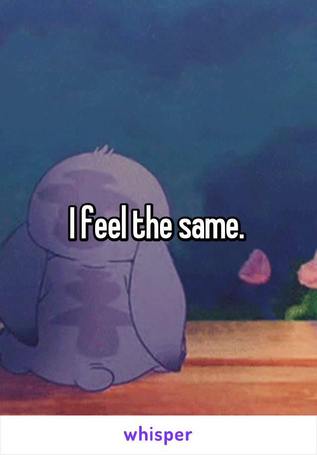 I feel the same.