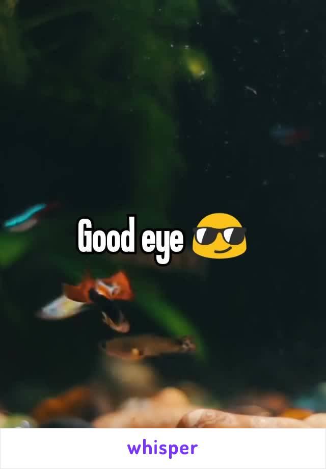 Good eye 😎