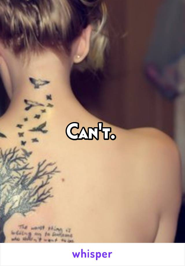 Can't.