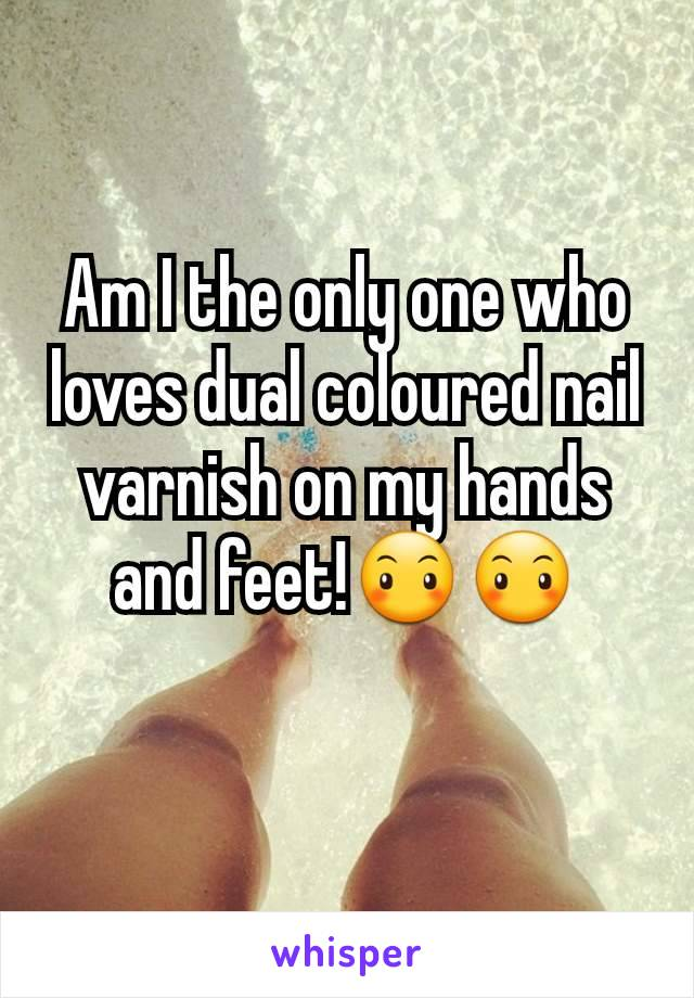 Am I the only one who loves dual coloured nail varnish on my hands and feet!😶😶