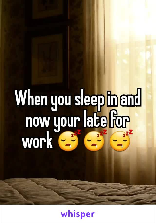 When you sleep in and now your late for work 😴😴😴