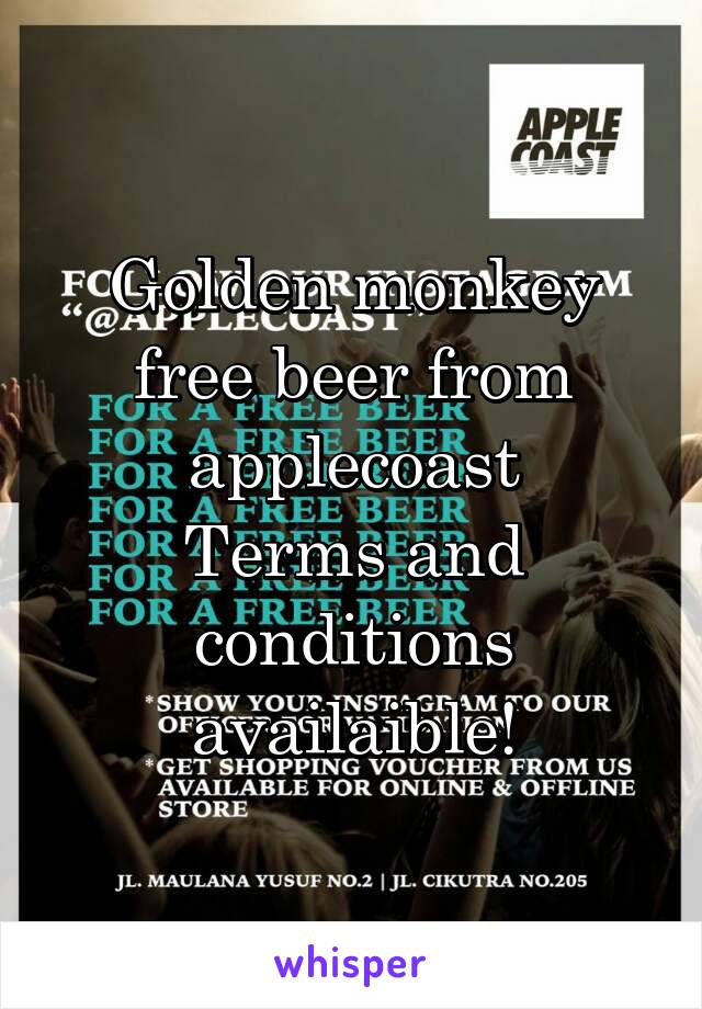 Golden monkey free beer from applecoast Terms and conditions availaible!