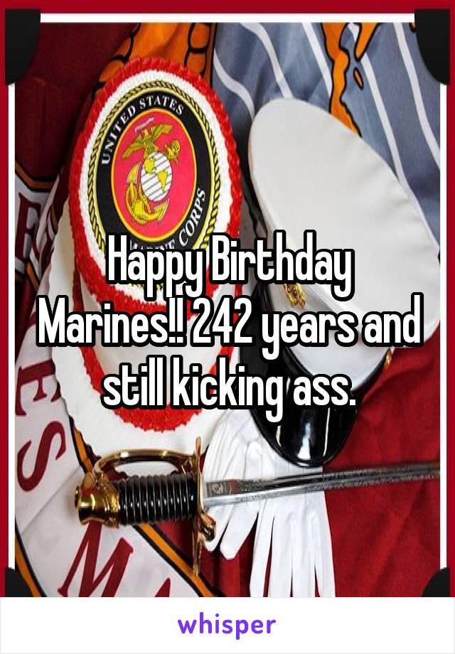 Happy Birthday Marines!! 242 years and still kicking ass.