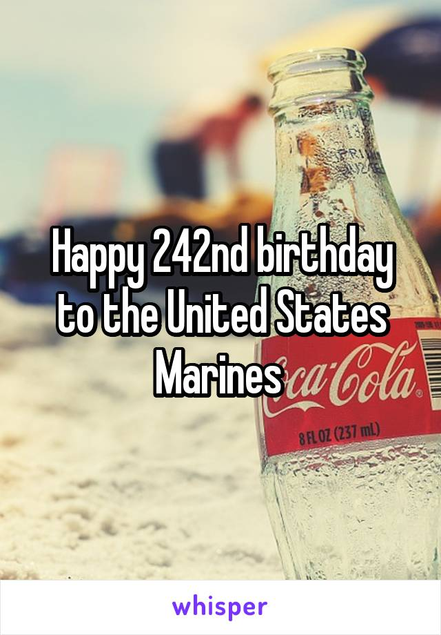 Happy 242nd birthday to the United States Marines