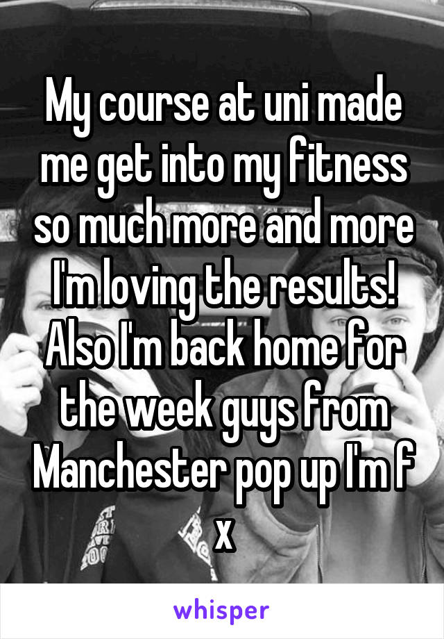 My course at uni made me get into my fitness so much more and more I'm loving the results! Also I'm back home for the week guys from Manchester pop up I'm f x
