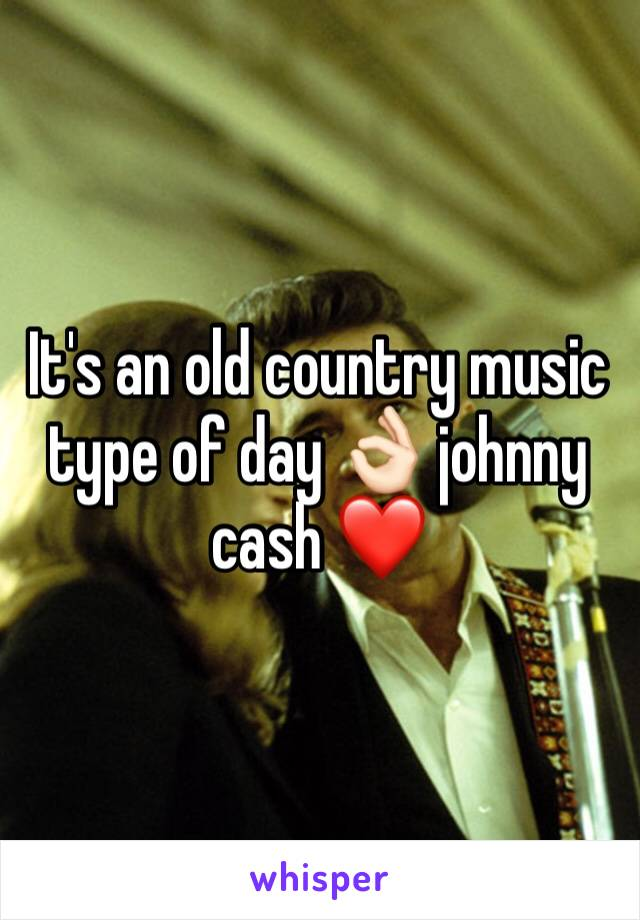 It's an old country music type of day 👌🏻 johnny cash ❤️