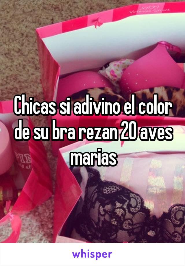 Chicas si adivino el color de su bra rezan 20 aves marias