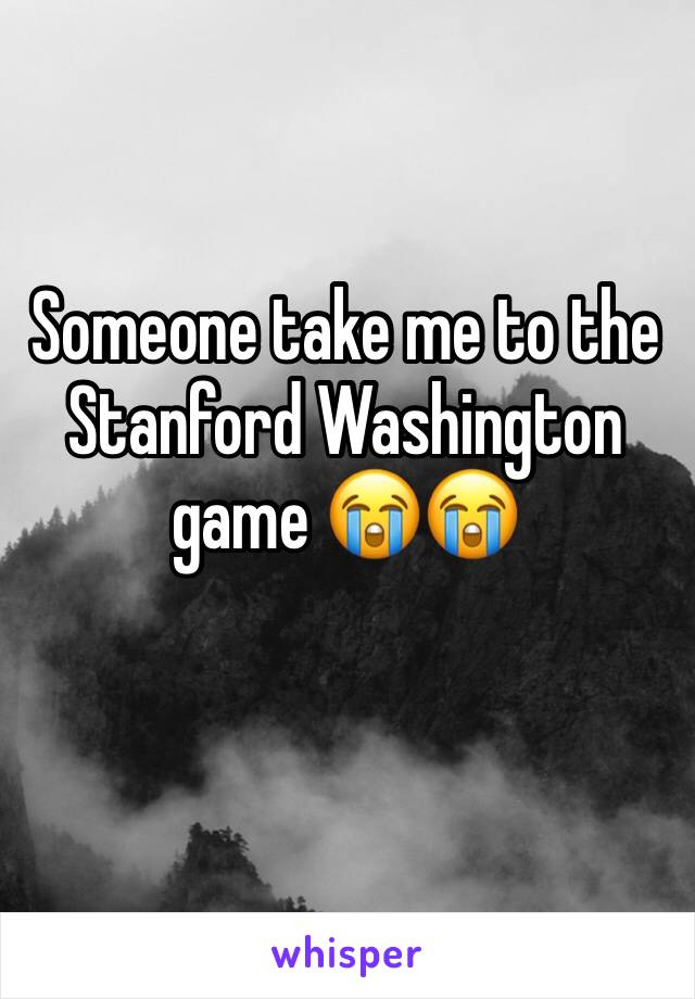 Someone take me to the Stanford Washington game 😭😭