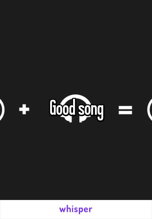 Good song