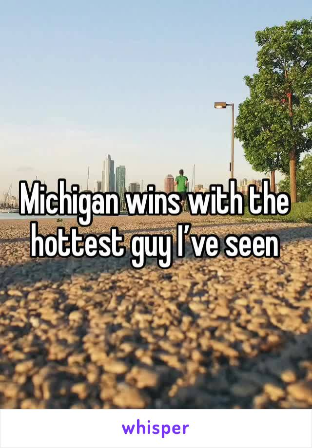 Michigan wins with the hottest guy I've seen