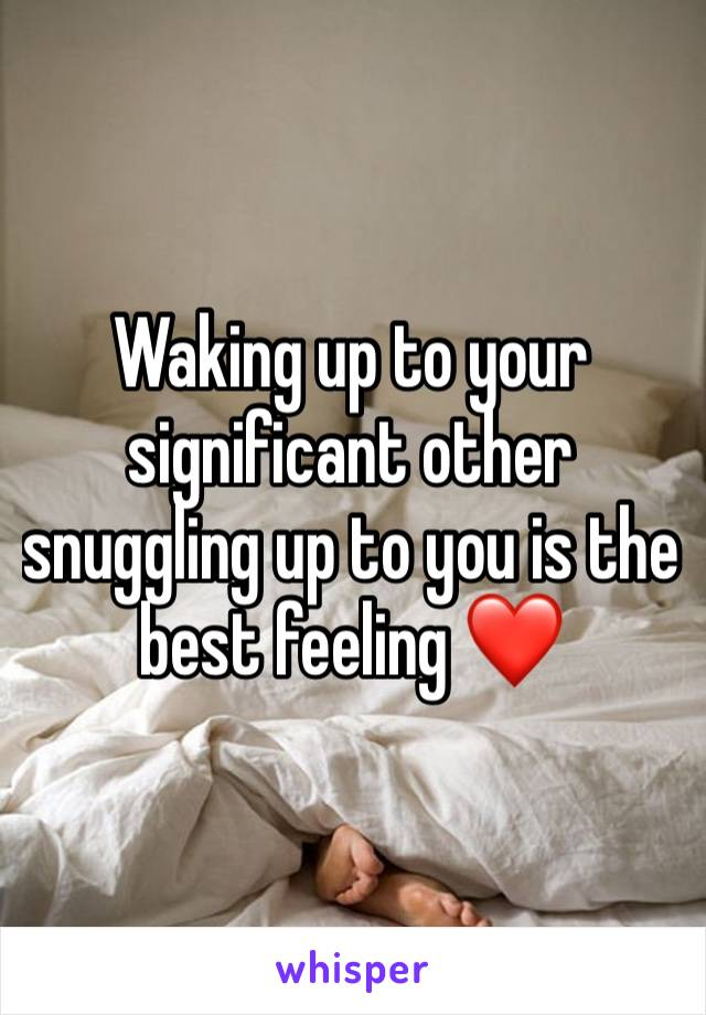 Waking up to your significant other snuggling up to you is the best feeling ❤️